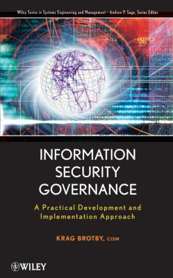 Information Security Governance: A Practical Development and Implementation Approach 9780470131183