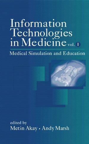 Information Technologies in Medicine, Medical Simulation and Education 9780471388630