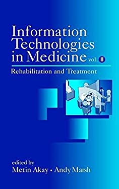 Information Technologies in Medicine, Rehabilitation and Treatment 9780471414926