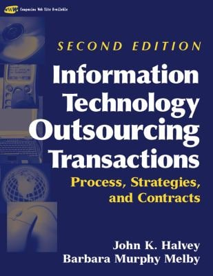 Information Technology Outsourcing Transactions: Process, Strategies, and Contracts 9780471459491