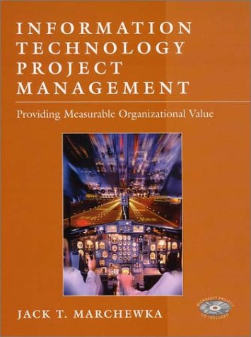 Information Technology Project Management: Providing Measurable Organizational Value 9780471392033