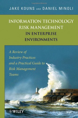 Information Technology Risk Management in Enterprise Environments: A Review of Industry Practices and a Practical Guide to Risk Management Teams 9780471762546