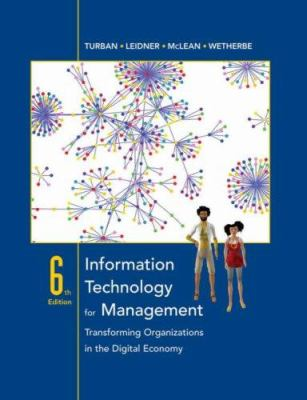 Information Technology for Management: Transforming Organizations in the Digital Economy 9780471787129