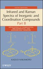 Infrared and Raman Spectra of Inorganic and Coordination Compounds: Part B: Applications in Coordination, Organometallic, and Bioi 1572338