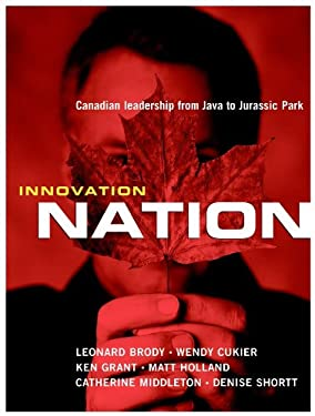 Innovation Nation: Canadian Leadership from Java to Jurassic Park 9780470832028