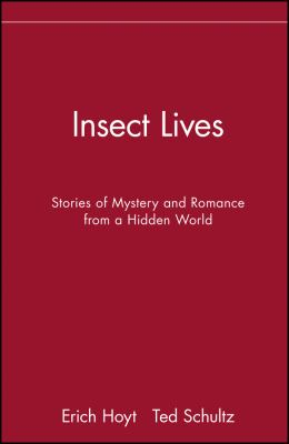 Insect Lives: Stories of Mystery and Romance from a Hidden World 9780471282778