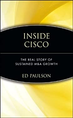 Inside Cisco: The Real Story of Sustained M&A Growth 9780471414254