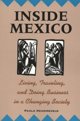 Inside Mexico: Living, Traveling, and Doing Business in a Changing Society 9780471089797