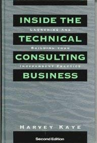 Inside the Technical Consulting Business: Launching and Building Your Independent Practice 9780471597193