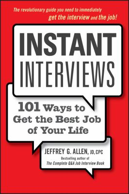 Instant Interviews: 101 Ways to Get the Best Job of Your Life 9780470438473