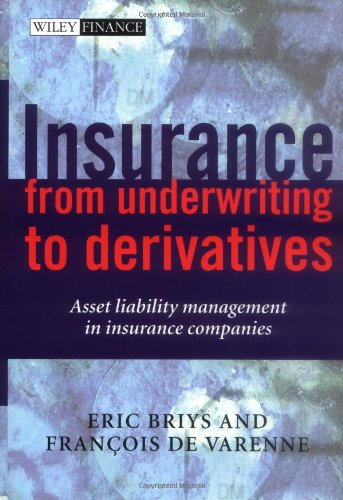 Insurance: From Underwriting to Derivatives: Asset Liability Management in Insurance Companies 9780471492276