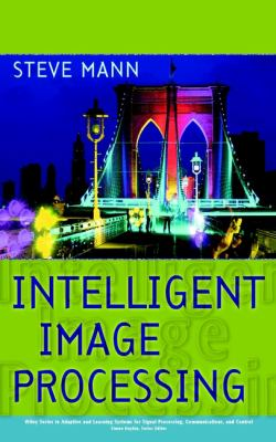 Intelligent Image Processing 9780471406372