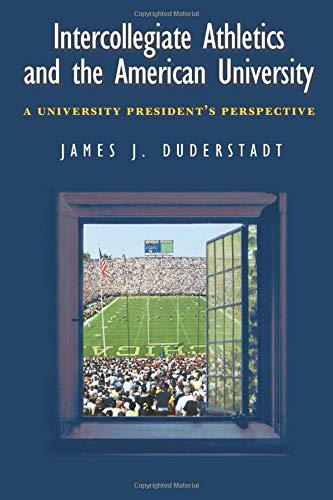 Intercollegiate Athletics and the American University: A University President's Perspective 9780472089437