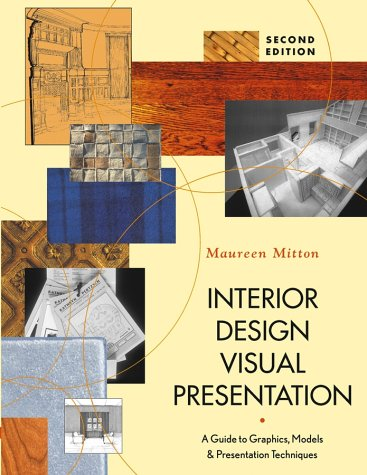 Interior Design Visual Presentation: A Guide to Graphics, Models, and Presentation Techniques 9780471225522