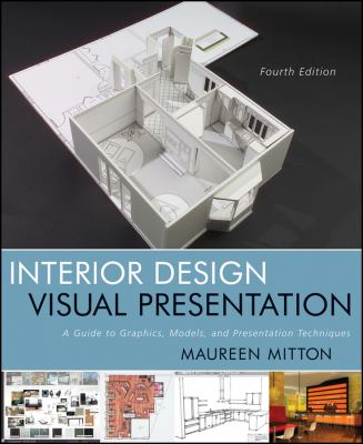 Interior Design Visual Presentation: A Guide to Graphics, Models and Presentation Techniques 9780470619025