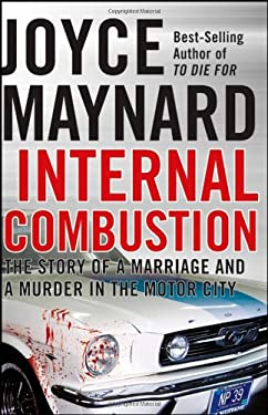 Internal Combustion: The Story of a Marriage and a Murder in the Motor City 9780470223567