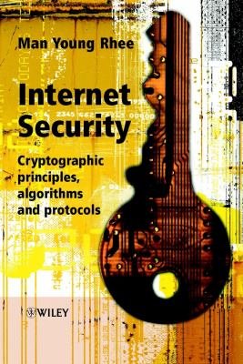 Internet Security: Cryptographic Principles, Algorithms, and Protocols 9780470852859