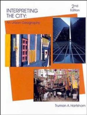 Interpreting the City: An Urban Geography 9780471887508