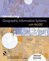 Introducing Geographic Information Systems with ArcGIS: Featuring GIS Software from Environmental Systems Research Institute [With 1574527