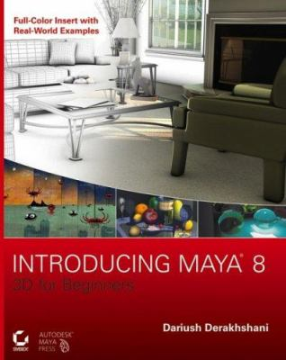 Introducing Maya 8: 3D for Beginners [With CDROM] 9780470051351