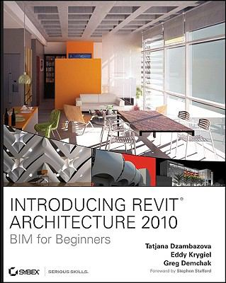 Introducing Revit Architecture 2010: BIM for Beginners 9780470473559