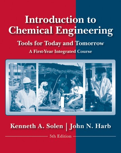 Introduction to Chemical Engineering: Tools for Today and Tomorrow 9780470885727
