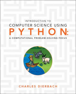 Introduction to Computer Science Using Python: A Computational Problem-Solving Focus 9780470555156