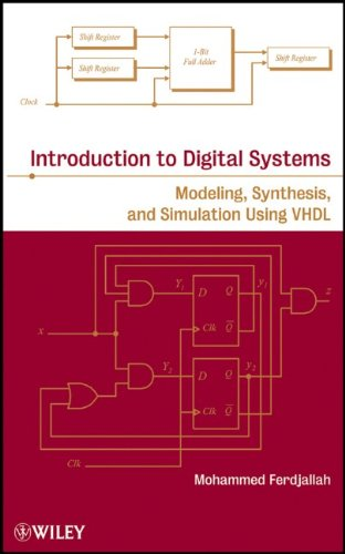 Introduction to Digital Systems: Modeling, Synthesis, and Simulation Using VHDL 9780470900550