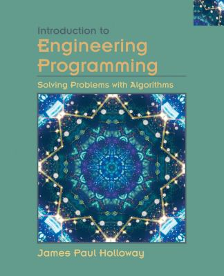 Introduction to Engineering Programming: Solving Problems with Algorithms 9780471202158