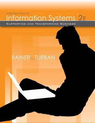 Introduction to Information Systems: Supporting and Transforming Business 9780470169001
