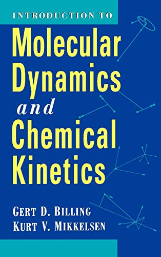 Introduction to Molecular Dynamics and Chemical Kinetics 9780471127390