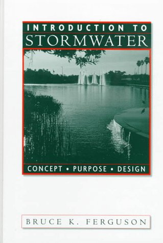 Introduction to Stormwater: Concept, Purpose, Design 9780471165286