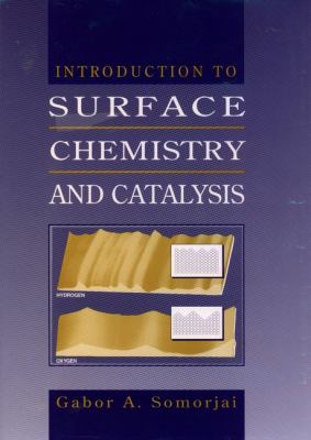 Introduction to Surface Chemistry and Catalysis 9780471031925