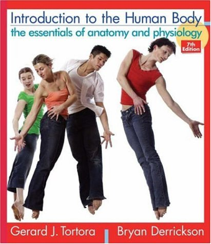 Introduction to the Human Body: The Essentials of Anatomy and Physiology 9780471691235