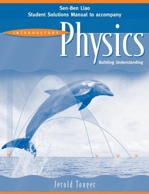 Introductory Physics Student Solutions Manual: Building Understanding
