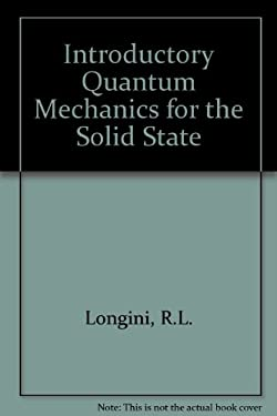 Introductory Quantum Mechanics for the Solid State