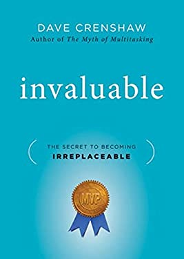 Invaluable: The Secret to Becoming Irreplaceable 9780470553237