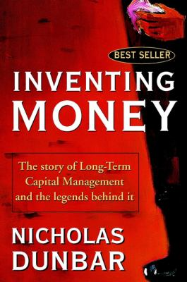 Inventing Money: The Story of Long-Term Capital Management and the Legends Behind It 9780471498117
