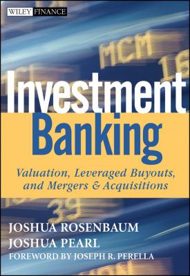 Investment Banking: Valuation, Leveraged Buyouts, and Mergers & Acquisitions 9780470442203