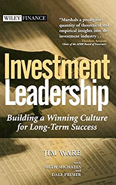 Investment Leadership: Building a Winning Culture for Long-Term Success 9780471453338