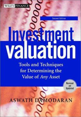 Investment Valuation: Tools and Techniques for Determining the Value of Any Asset 9780471414889