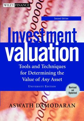 Investment Valuation: Tools and Techniques for Determining the Value of Any Asset 9780471414902