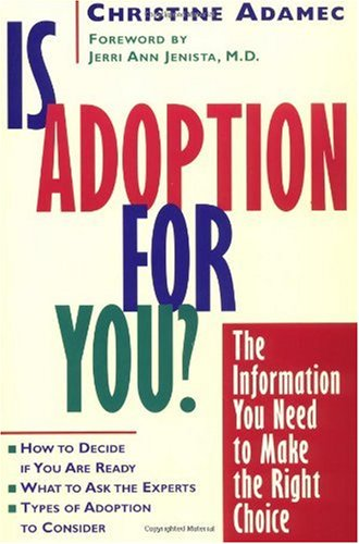 Is Adoption for You: The Information You Need to Make the Right Choice 9780471183129