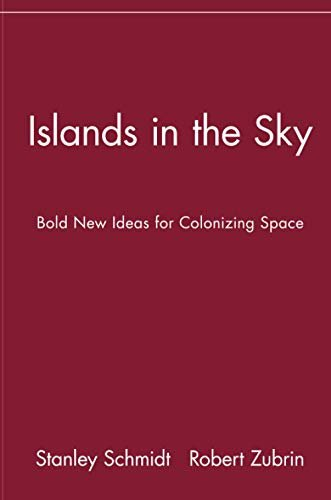 Islands in the Sky: Bold New Ideas for Colonizing Space 9780471135616