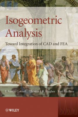 Isogeometric Analysis: Toward Integration of CAD and FEA 9780470748732