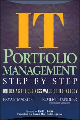 It (Information Technology) Portfolio Management Step-By-Step: Unlocking the Business Value of Technology 9780471649847