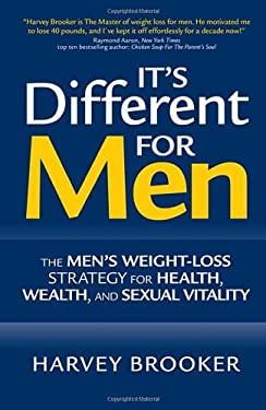 It's Different for Men: The Men's Weight-Loss Strategy for Health, Wealth, and Sexual Vitality 9780470153918