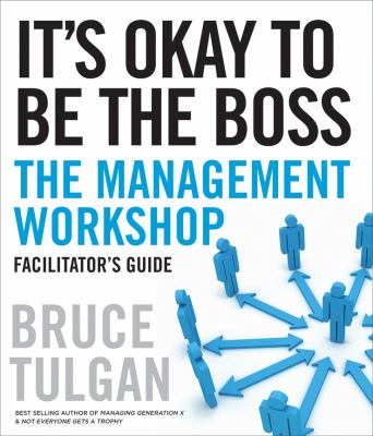 It's Okay to Be the Boss: The Management Workshop 9780470462409