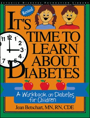 It's Time to Learn about Diabetes: A Workbook on Diabetes for Children