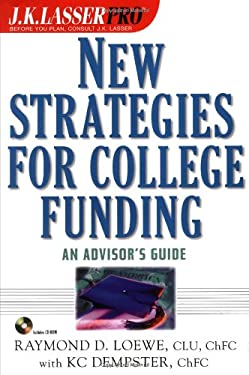 J.K. Lasser Pro New Strategies for College Funding: An Advisor's Guide [With CDROM]